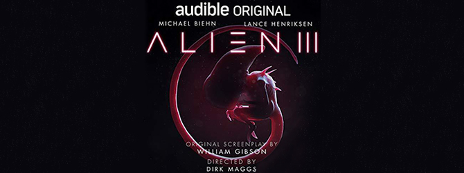 Review of William Gibson's Alien 3 Script Adaptations: Audio Play and Comic Book