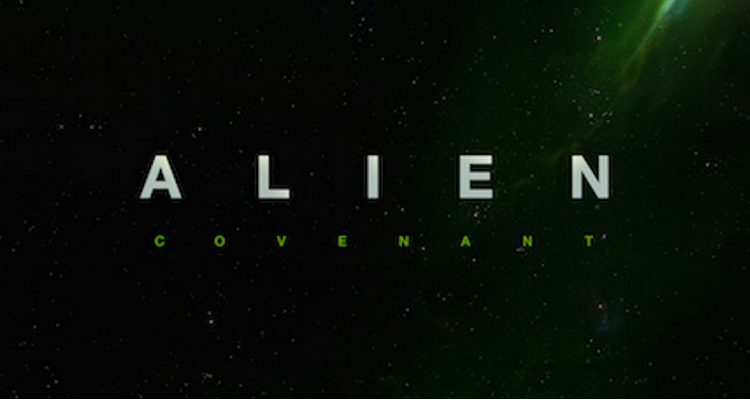 20th Century Fox Officially Announce Alien: Covenant and its Official Plot & Release Date!
