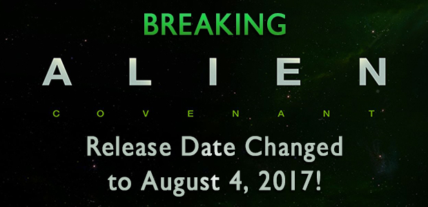 BREAKING: Alien Covenant Release Date Changed to August 4, 2017!