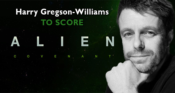 Harry Gregson-Williams to compose music for Alien: Covenant (Official)