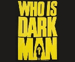 Who is Darkman?