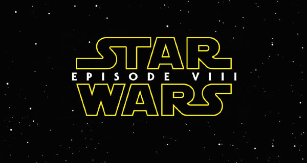Star Wars: Episode VIII release date changed!