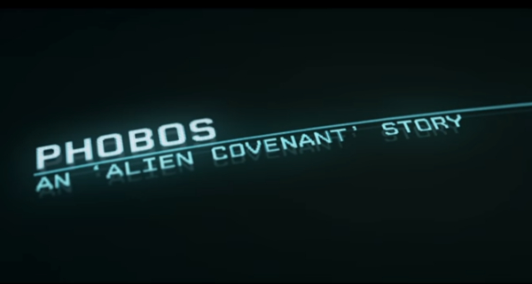 Watch Phobos, an Alien: Covenant story!