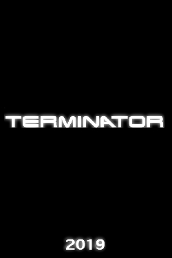 Terminator 6: Dark Fate movie news, trailers and cast