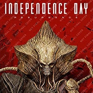 Independence Day: Resurgence Prequel and Official Novelizations!