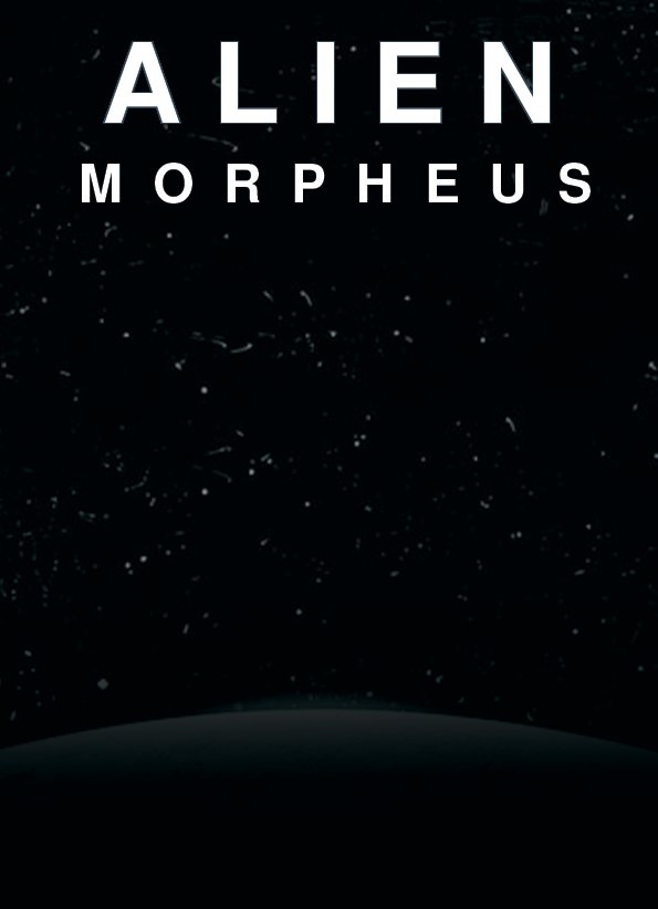 ALIEN Morpheus (Sequel to Alien Covenant - Beat Sheet)