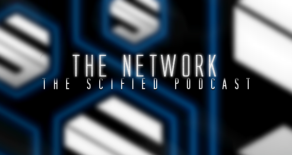 The Network- The Scified Podcast
