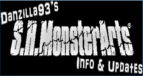 The Official S.H.MonsterArts Information and Updates Thread