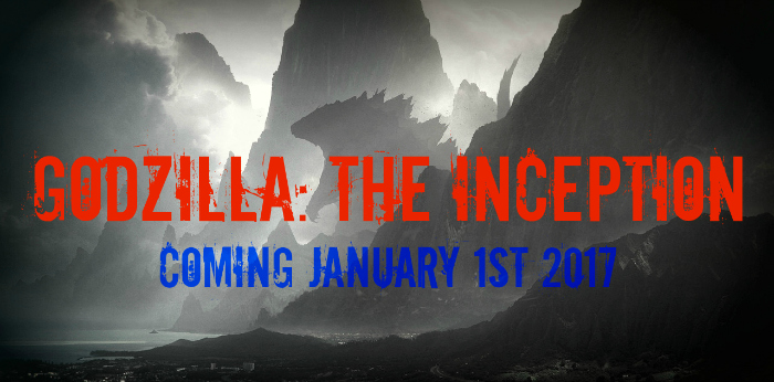 My new fan-fiction, Godzilla: The Inception....